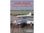 W057 | Avion DVD | London Airport - Heathrow in the 1950s & 60s (64 minutes)