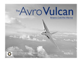 9781857802696 Ian Allan The Avro Vulcan: Britains Cold War Warrior Philip Birtles, Midland Publishing