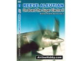 APS03 Airline Hobby DVD Reeve Aleutian, On Board the Super Electra II 128 Minutes