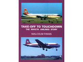9780951729526 Miscellaneous Take-Off to Touchdown, The Invicta Airlines Story Malcolm Finnis