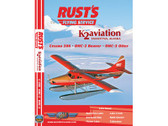 RFS1 World Air Routes (Just Planes) DVD RUSTS & K2 Aviation: Cessna 206, DHC-2 Beaver, DHC-3 Otter 184 Minutes