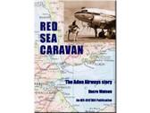 9780851304090 | Air-Britain Books | Red Sea Caravan: The Aden Airways Story Dacre Watson