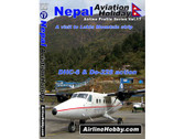 APS17 Airline Hobby DVD Nepal Aviation Holiday: A Visit to Lukla Mountain Strip 50 Minutes