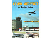 0954059107 Miscellaneous Cork Airport, An Aviation History Michael Barry