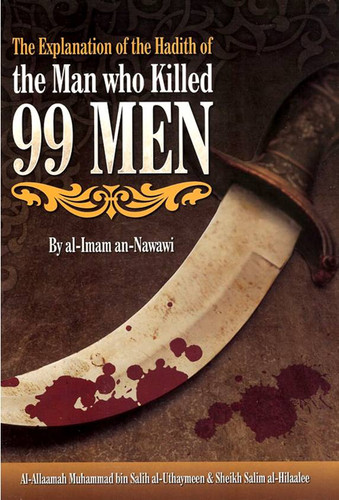 The Explanation of the Hadith of Man who killed 99 Men