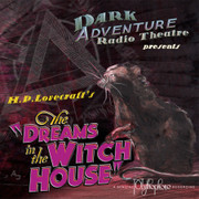 Dreams In The Witch House - Dark Adventure Radio Theatre