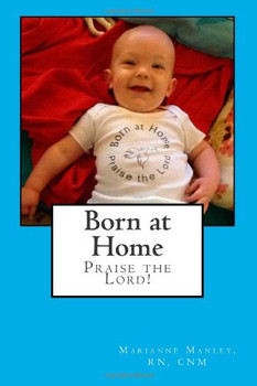Born at Home, Praise the Lord!