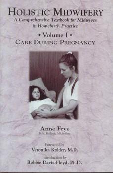 Holistic Midwifery Volume 1