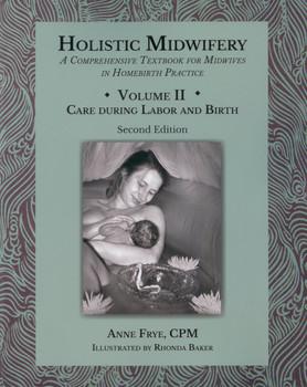 Holistic Midwifery Volume 2, Second Edition