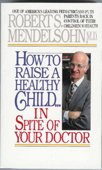 How to Raise Healthy Child in Spite...