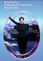 Mirabai Holland  Fabulous Forever® Easy Aerobics DVD