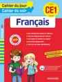 Cahier du jour - Cahier du soir Francais CE1 (7-8 ans) - Edition 2016