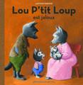 Lou P'tit Loup est jaloux