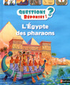 Questions Reponses 7+. L'Egypte des pharaons