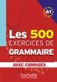 500 Exercices de grammaire A1