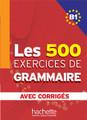 500 Exercices de grammaire B1