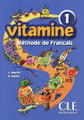Vitamine 1. Methode de francais Eleve