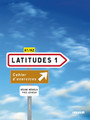 Latitudes niveau 1 - Cahier d'exercices (+1CD audio) -  A1/A2