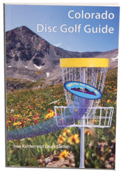 GUIDE TO COLORADO DISC GOLF COURSES