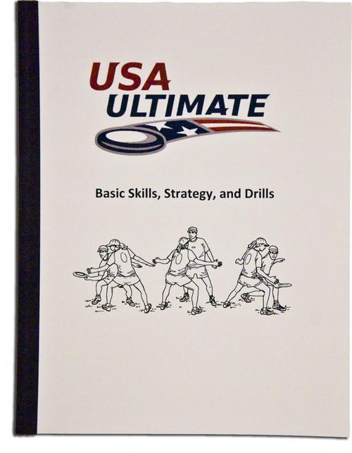 BASIC ULTIMATE SKILLS STRATEGY AND DRILLS USAU