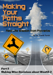 Proverbs: Making Your Paths Straight 5: Wise Decisions about Wealth 3 (download)