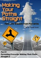 Proverbs 9 - Parenting Proverbs: Making Their Paths Straight 2 (download)