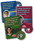 Using Assistive Technology to Meet Literacy Standards K-3, 4-6, 7-12