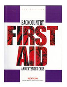 Back Country First Aid and Extended Care (Paper Back)