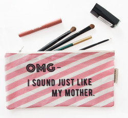 OMG I Sound Just Like My Mother- Cosmetic Pouch
