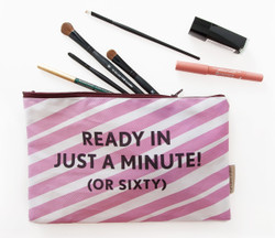 Ready In Just A Minute (Or 60) Makeup Pouch