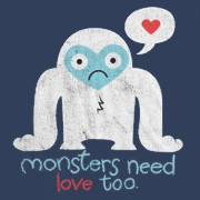 Monsters Need Love Too Toddler T-Shirt