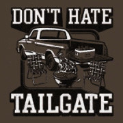Don&#039;t Hate Tailgate T-Shirt