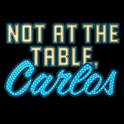 The Hangover Not At The Table Carlos T-Shirt