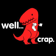 Well Crap T-Rex T-Shirt