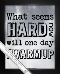 Framed Motivational What Seems Hard Now Quote 8x10 Sport Poster Print Gray