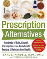 Prescription Alternatives: Hundreds of Safe, Natural, Prescription-Free Remedies to Restore & Maintain Your Health, 4th Edition