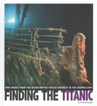 FINDING THE TITANIC : HOW IMAGES FROM THE OCEAN DEPTHS FUELLED INTEREST IN THE DOOMED SHIP