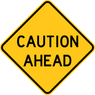 Caution Ahead Warning Trail Sign Yellow