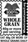 100% Whole Grain - 40 grams of whole grain per serving