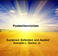 Postmillennialism: Explained, Defended and Applied (5 mp3 downloads)