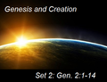 Genesis & Creation -- Set 2: Genesis 2:1-14