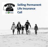 Selling Permanent Life Insurance Call