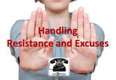 Handling Resistance and Excuses Call