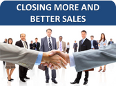 Closing More and Better Sales