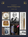 In Search of Samuel Phillippe Rods - Softcover Edition