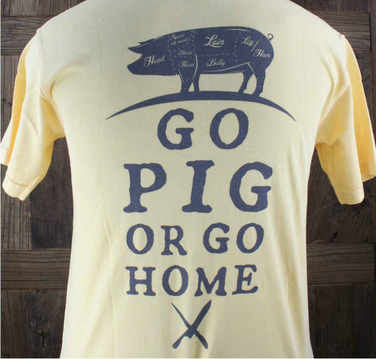 Go Pig or Go Home T-Shirts