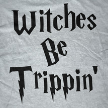 Witches Be Trippin T-Shirt