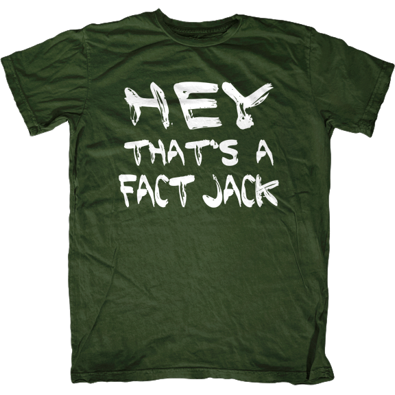 Hey That's a Fact Jack! T-Shirt