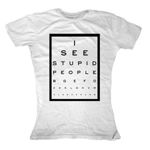 I See Stupid People T-Shirt