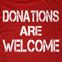 Donations are Welcome T-Shirt